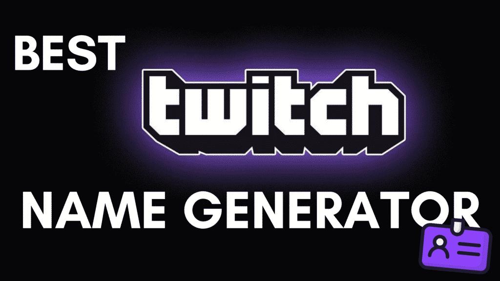 Best Twitch Name Generator