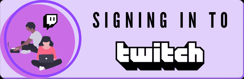 Signing in to twitch