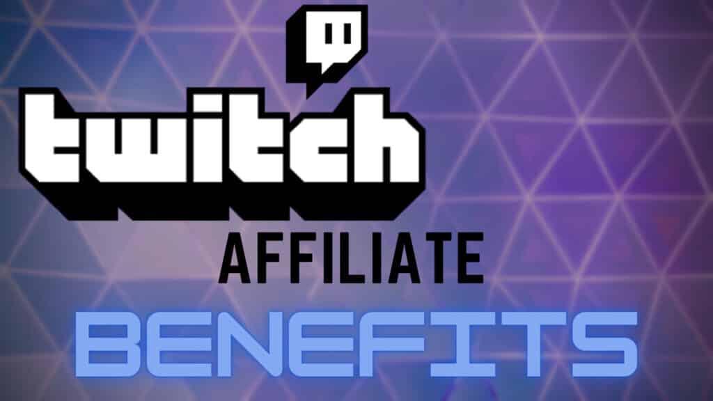 twitch affiliate benefits