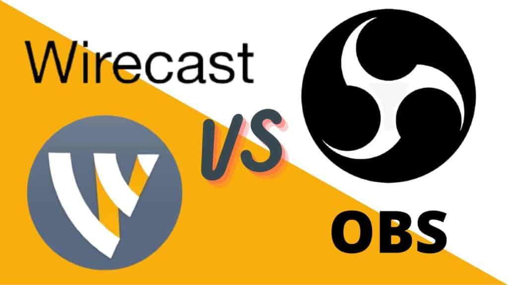 Wirecast Vs OBS