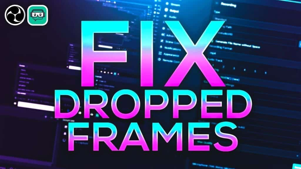 streamlabs obs dropping frames