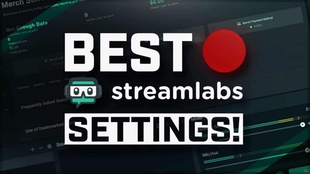 Best Streamlabs OBS Settings