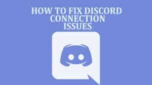 Discord Connection Issues
