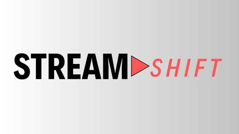 StreamShift
